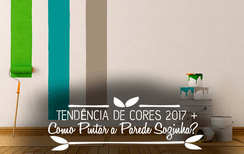 Tend ncia de cores para pintar as paredes da sua casa for Pintar paredes casa